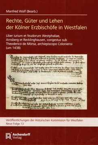 Rechte, Güter und Lehen der Kölner Erzbischöfe in Westfalen