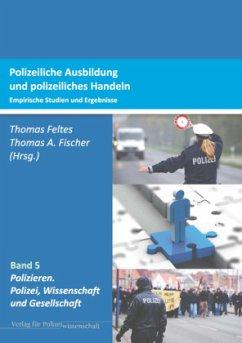 Polizeiliche Ausbildung und polizeiliches Handeln