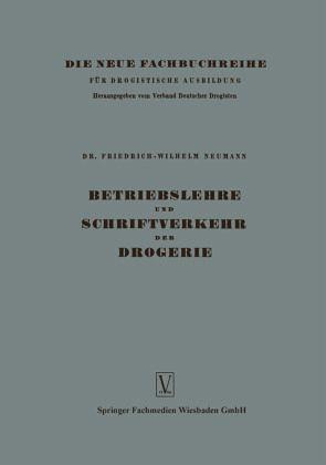 betriebslehre und schriftverkehr der drogerie von friedrich wilhelm neumann fachbuch. Black Bedroom Furniture Sets. Home Design Ideas