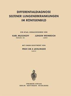 Differentialdiagnose Seltener Lungenerkrankungen im Röntgenbild - Musshoff, Karl; Weinreich, Jürgen