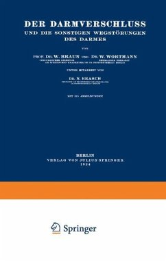 Der Darmverschluss und die Sonstigen Wegstörungen des Darmes - Braun, W.; Wortmann, W.; Brasch, N.