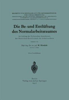 Die Be- und Entlüftung des Normalarbeitsraumes - Wietfeld, W.