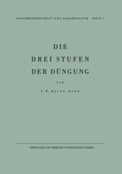 Die drei Stufen der Düngung - Maier-Bode, Friedrich W.