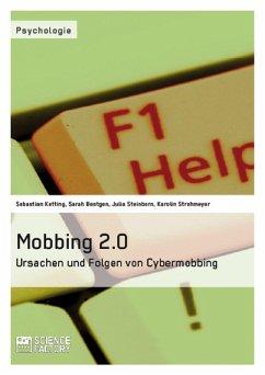 Mobbing 2.0 – Ursachen und Folgen von Cybermobbing (eBook, ePUB)