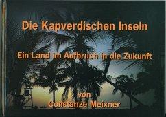 Die Kapverdischen Inseln (eBook, ePUB) - Meixner, Constanze
