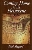 Coming Home to the Pleistocene (eBook, ePUB)