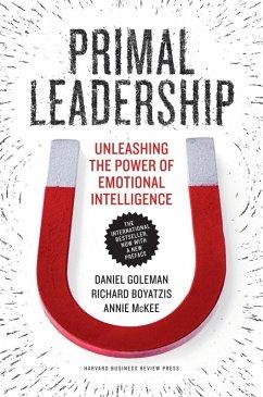 Primal Leadership, With a New Preface by the Authors (eBook, ePUB) - Goleman, Daniel; Boyatzis, Richard; Mckee, Annie