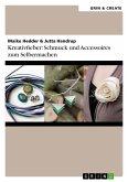 Kreativfieber: Schmuck und Accessoires zum Selbermachen (eBook, ePUB)