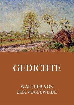 Gedichte (eBook, ePUB) - Vogelweide, Walther Von Der