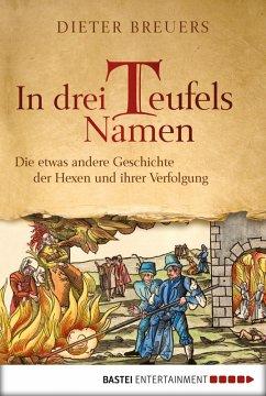 In drei Teufels Namen (eBook, ePUB) - Breuers, Dieter