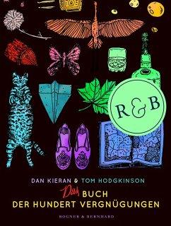 Das Buch der hundert Vergnügungen (eBook, ePUB) - Kieran, Dan; Hodgkinson, Tom