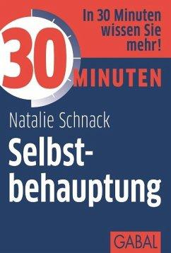 30 Minuten Selbstbehauptung (eBook, ePUB) - Schnack, Natalie
