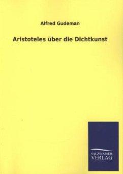 Aristoteles über die Dichtkunst - Gudeman, Alfred
