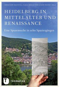 Heidelberg in Mittelalter und Renaissance
