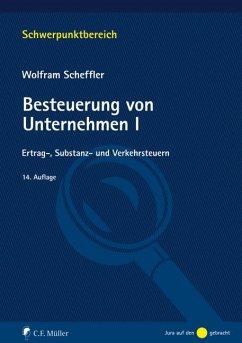 Besteuerung von Unternehmen I - Scheffler, Wolfram