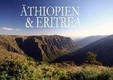 Äthiopien & Eritrea - Ein Bildband