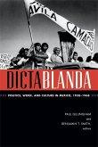 Dictablanda: Politics, Work, and Culture in Mexico, 1938-1968