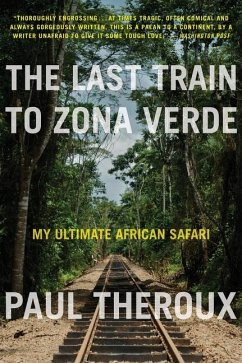 The Last Train to Zona Verde - Paul Theroux, Theroux
