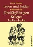 Leben und Leiden während des Dreissigjährigen Krieges (1618-1648) (eBook, ePUB)