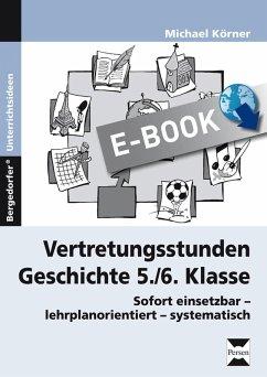 Vertretungsstunden Geschichte 5./6. Klasse (eBook, PDF) - Körner, Michael