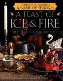 A Feast of Ice and Fire: The Official Game of Thrones Companion Cookbook (eBook, ePUB)