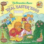 The Berenstain Bears and the Real Easter Eggs (eBook, ePUB)