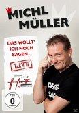 Michl Müller - Das wollt' ich noch sagen...