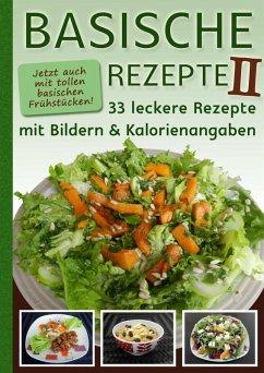Basische Rezepte Teil II (eBook, ePUB) - pH, Balance