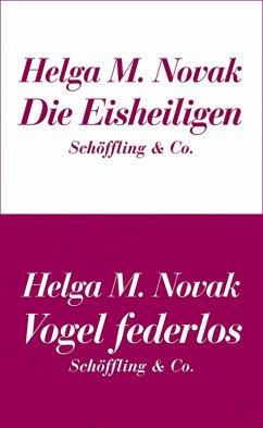 Die Eisheiligen / Vogel federlos (eBook, ePUB) - Novak, Helga M.