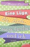 Eine Lüge, die Liebe, meine Familie und ich (eBook, ePUB)