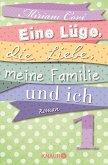 Eine Lüge, die Liebe, meine Familie und ich 1 (eBook, ePUB)