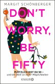 Don't worry, be fifty (eBook, ePUB)