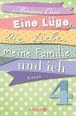 Eine Lüge, die Liebe, meine Familie und ich 4 (eBook, ePUB)