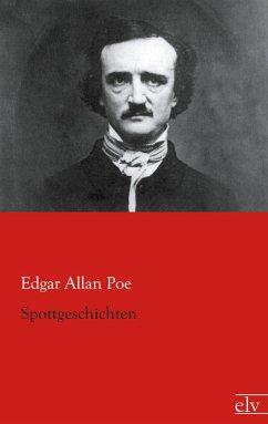 Spottgeschichten - Poe, Edgar Allan