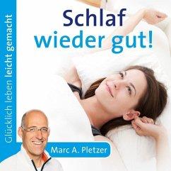 Schlaf wieder gut!, 1 Audio-CD - Pletzer, Marc A.