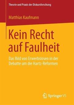 Kein Recht auf Faulheit - Kaufmann, Matthias