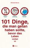 101 Dinge, die man getan haben sollte, bevor das Leben vorbei ist (Mängelexemplar)