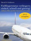 Vielflieger Ratgeber: Vielfliegerstatus verlängern - einfach, schnell und günstig! Lufthansa Miles and More Vielfliegerstatuskarte jetzt sichern. (eBook, ePUB)