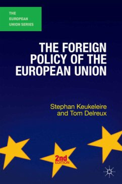 The Foreign Policy of the European Union - Keukeleire, Stephan; Delreux, Tom