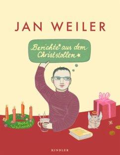 Berichte aus dem Christstollen - Weiler, Jan