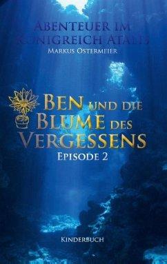 Ben und die Blume des Vergessens - Ostermeier, Markus