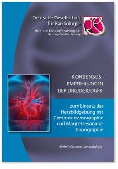 Konsensusempfehlungen der DRG/DGK/DGPK zum Einsatz der Herzbildgebung mit Computertomographie und Magnetresonanztomograp
