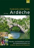 Frankreichs wilder Süden - Ardèche