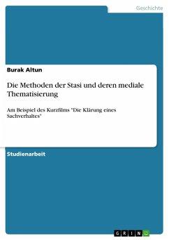Die Methoden der Stasi und deren mediale Theamtisierung (eBook, PDF)