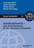 Interdisziplinarität - eine Herausforderung für die Christliche Sozialethik