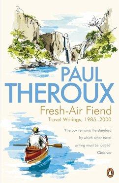 Fresh-air Fiend (eBook, ePUB) - Theroux, Paul