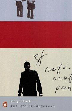 Orwell and the Dispossessed (eBook, ePUB) - Orwell, George