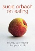Susie Orbach on Eating (eBook, ePUB)