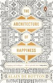 The Architecture of Happiness (eBook, ePUB)