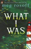 What I Was (eBook, ePUB)